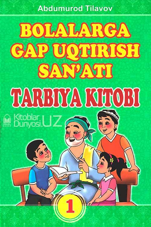 «Bolalarga gap uqtirish san'ati» 1-kitob